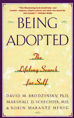 Being Adopted By Brodzinsky, David M./ Schechter, Marshall D./ Henig, Robin Marantz